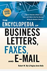 The Encyclopedia of Business Letters, Faxes, and E-mail, Revised Edition: Features Hundreds of Model Letters, Faxes, and E-mails to Give Your Business Writing the Attention It Deserves Kindle Edition