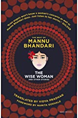 The Wise Woman and Other Stories: The Best of Mannu Bhandari Kindle Edition