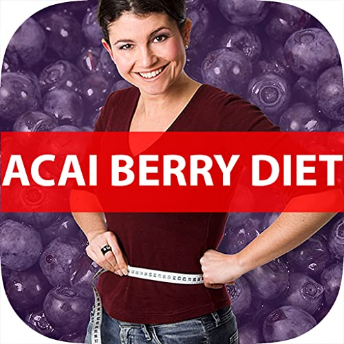 A+ Learn How To Acai Berry Diet Fast - Best Weight Loss...