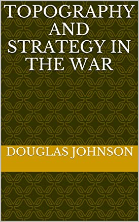 Topography and strategy in the war (English Edition)