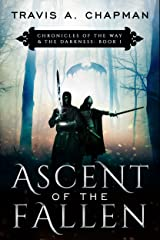 Ascent of the Fallen: Chronicles of the Way & the Darkness: Book 1 (Chronicles of Outremer) Kindle Edition