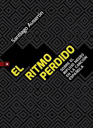 El ritmo perdido: Sobre el influjo negro en la canción española (La Media Vuelta