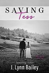 Saving Tess (The Dillon Creek Series Book 2) Kindle Edition