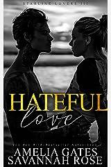Hateful Love: Liebesroman (Starline Lovers 3) (German Edition) Format Kindle