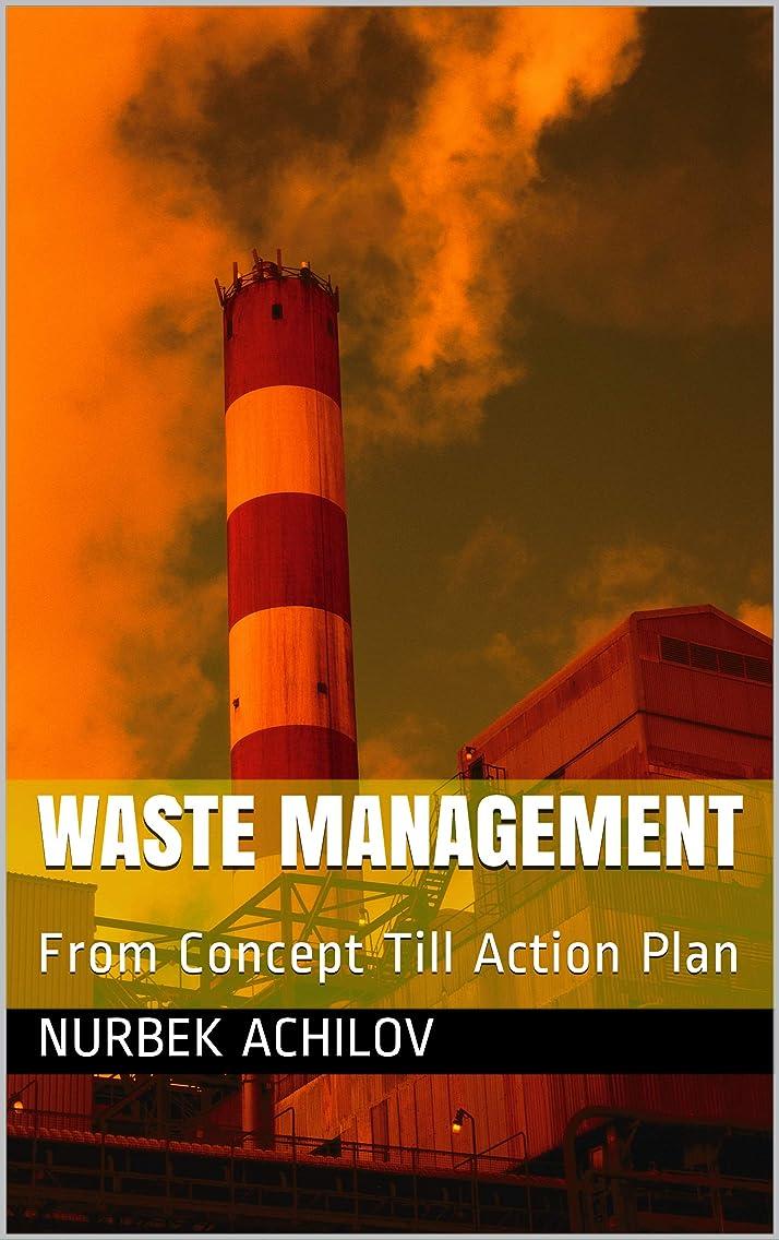 驚き位置づける汚れるWASTE MANAGEMENT: From Concept Till Action Plan (English Edition)