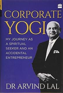 Corporate yogi:: my journey as a spiritual seeker and an accidental entrepreneur