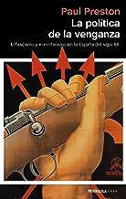 La política de la venganza: El fascismo y el militarismo en la España del siglo XX (ATALAYA)