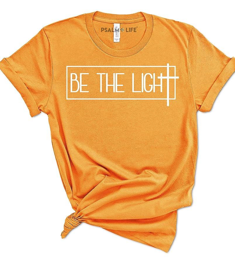 Psalm Life Be The Light Christian T-Shirt - Unisex Religious Faith Tee