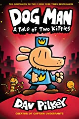 Dog Man: A Tale of Two Kitties: A Graphic Novel (Dog Man #3): From the Creator of Captain Underpants Kindle Edition