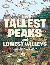 The Tallest Peaks and Lowest Valleys Coloring Book