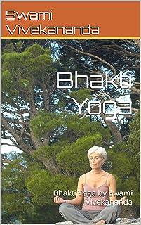 Bhakti Yoga: Bhakti Yoga by Swami Vivekananda (English Edition)
