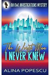 The Worst Man I Never Knew: An OWL Investigations Mystery (OWL Investigations Mysteries Book 4) Kindle Edition