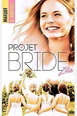 Projet Bridezilla (Projet Friendzone t. 2) Format Kindle