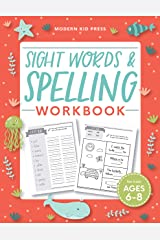 Sight Words and Spelling Workbook for Kids Ages 6-8: Learn to Write and Spell Essential Words | Kindergarten Workbook, 1st Grade Workbook and 2nd ... | Reading & Phonics Activities + Worksheets Paperback