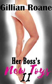 Her Boss's New Toys II (Toy Testing Book 2)
