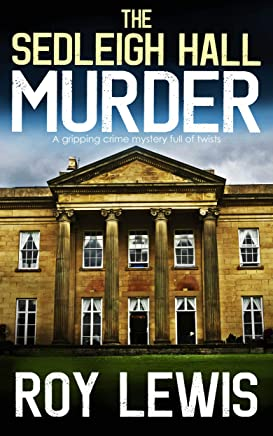 THE SEDLEIGH HALL MURDER a gripping crime mystery full of twists