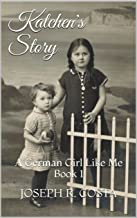 Katchen's Story: A German Girl Like Me Book 1