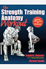 The Strength Training Anatomy Workout: Starting Strength with Bodyweight Training and Minimal Equipment Paperback
