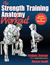 The Strength Training Anatomy Workout: Starting Strength with Bodyweight Training and Minimal Equipment