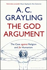 The God Argument: The Case Against Religion and for Humanism Kindle Edition