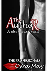 The Author: A short sexy read (The Professionals Book 1) Kindle Edition