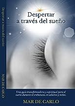 Despertar a Través del Sueño: Una guía transformadora y espiritual para el sueño durante el embarazo, en adultos y niños (...