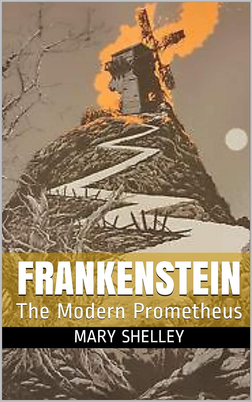 ボット積分ドラムFrankenstein: The Modern Prometheus (English Edition)