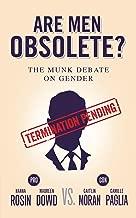 Are Men Obsolete?: The Munk Debate on Gender (The Munk Debates)