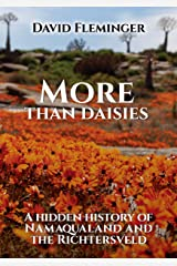More Than Daisies: A Hidden History of Namaqualand and the Richtersveld (Hidden Histories Book 2) Kindle Edition