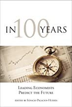 In 100 Years: Leading Economists Predict the Future (The MIT Press)