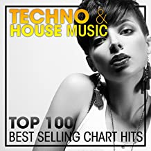 Techno & House Music Top 100 Best Selling Chart Hits + DJ Mix