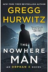 The Nowhere Man: An Orphan X Novel Kindle Edition