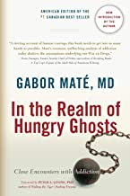 In the Realm of Hungry Ghosts: Close Encounters with Addiction PDF