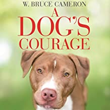 A Dog's Courage: A Dog's Way Home, Book 2