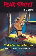 Fear Street 54 - Tödliche Liebschaften: Die Buchvorlage zur Horrorfilmreihe auf Netflix (German Edition)