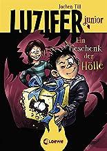 Luzifer junior - Ein Geschenk der Hölle: Lustiges Kinderbuch ab 10 Jahre (German Edition)