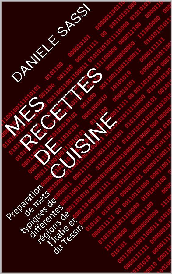 シリンダー衝突する石化するMes recettes de cuisine: Préparation de mets typiques de différentes régions de l'Italie et du Tessin (French Edition)