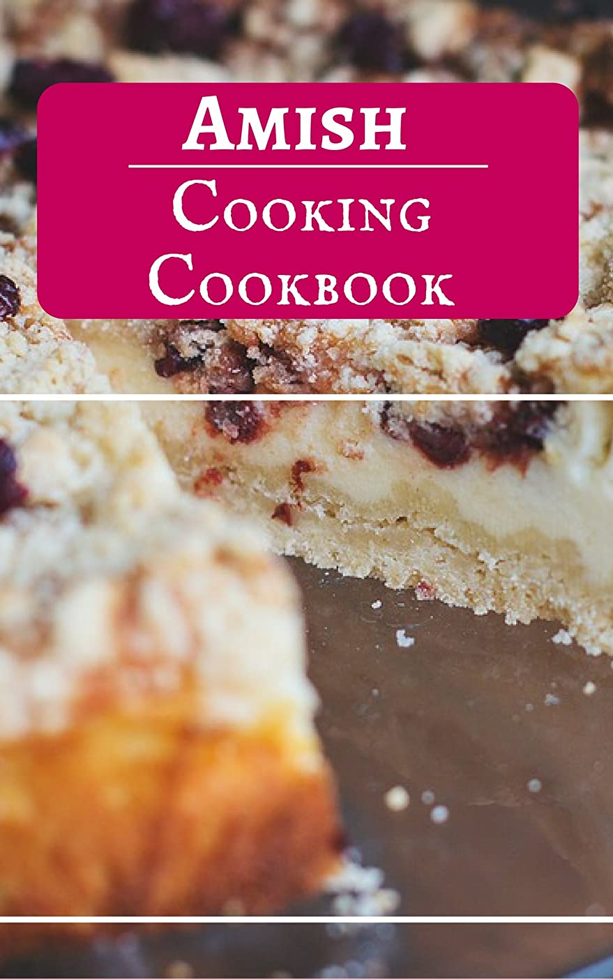 気体のシンポジウム火山のAmish Cooking Cookbook: Authentic And Delicious Amish Recipes (English Edition)