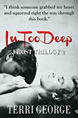 In Too Deep: Frost Trilogy 2 (The Frost Trilogy) Kindle Edition