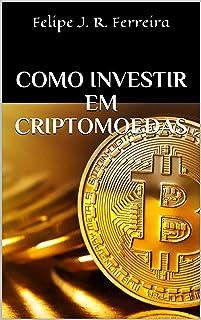 Como Investir em Criptomoedas: Bitcoin - BTC, Ethereum - ETH, Altcoins e diversas outras (Portuguese Edition)