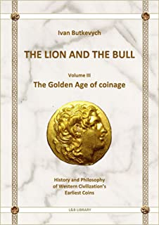 The Lion and The Bull: The Golden Age of coinage (L&B library Book 3)