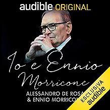 Io e Ennio Morricone