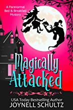 Magically Attacked: A Witch Cozy Mystery (Paranormal Bed & Breakfast Mysteries Book 2)