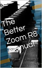 The Better Zoom R8 Manual