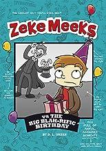 Zeke Meeks vs the Big Blah-rific Birthday