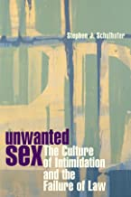 Unwanted Sex: The Culture of Intimidation and the Failure of Law