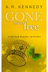 Gone But Not Free: A Nathan Miccoli Mystery (The Nathan Miccoli Mystery Series Book 6) Kindle Edition