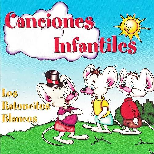 Canciones Infantiles by Los Ratoncitos Blancos on Amazon Music - Amazon.com