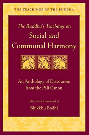 The Buddhas Teachings on Social and Communal Harmony: An Anthology of Discourses from the Pali Canon (The Teachings of the Buddha) (English Edition)