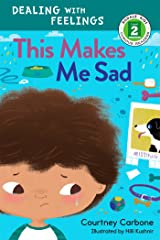 This Makes Me Sad (Rodale Kids Curious Readers/Level 2) Kindle Edition